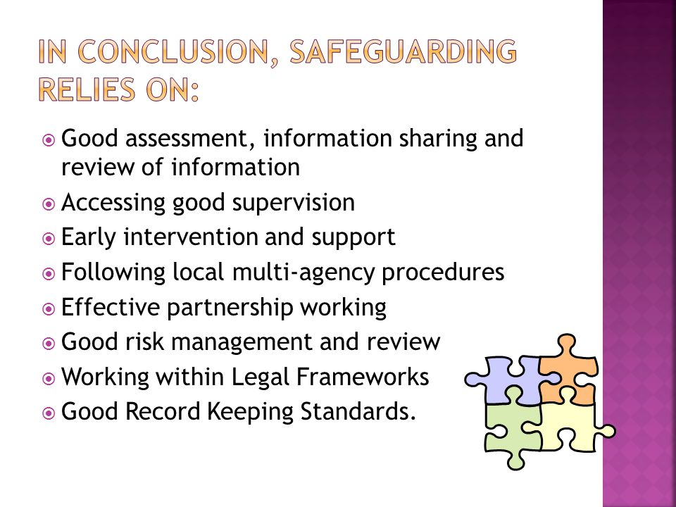 In conclusion, safeguarding relies on: