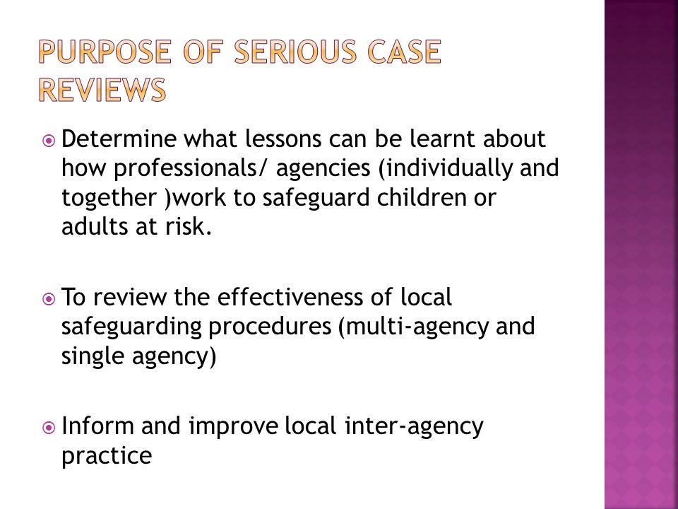 Purpose of serious case reviews