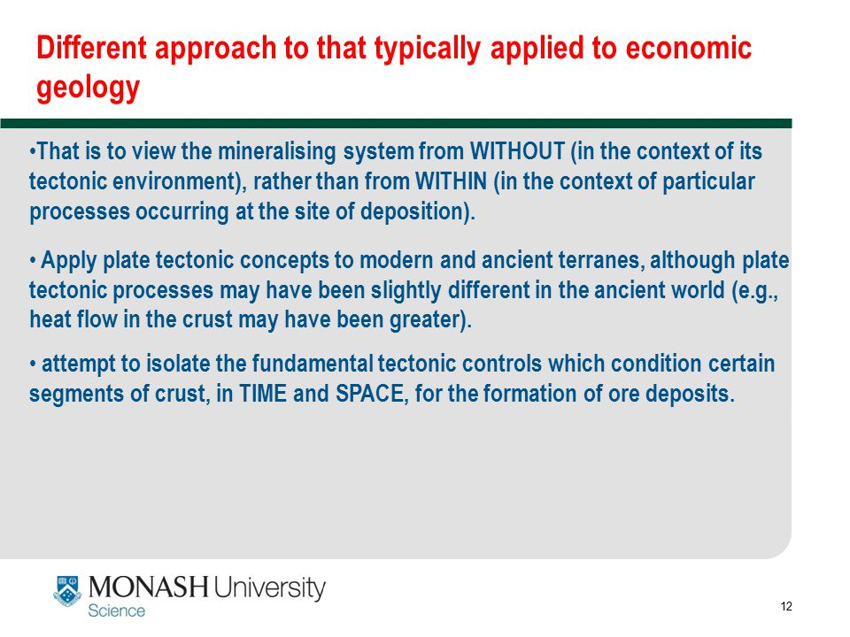 Different approach to that typically applied to economic geology