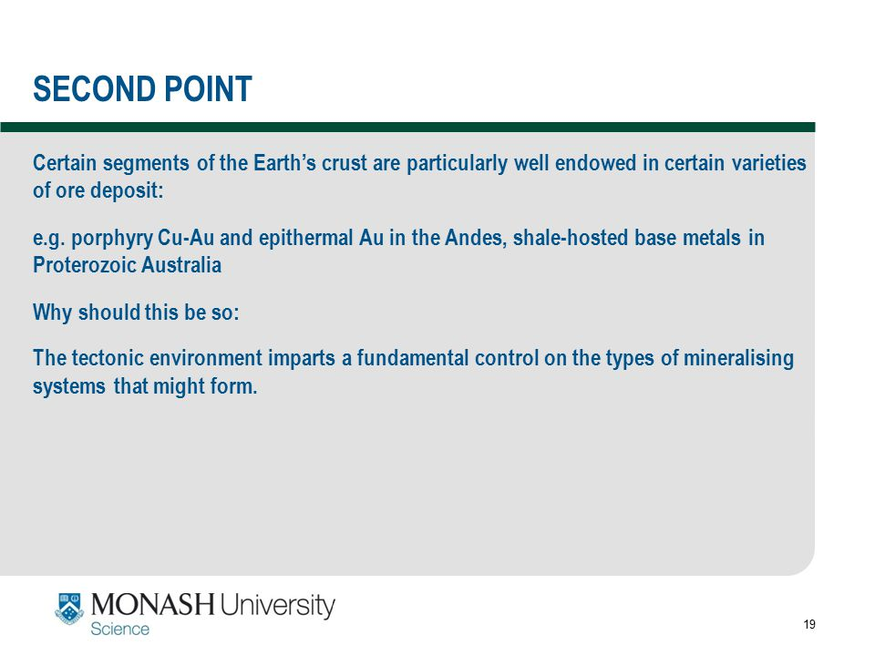 SECOND POINT Certain segments of the Earth's crust are particularly well endowed in certain varieties of ore deposit: