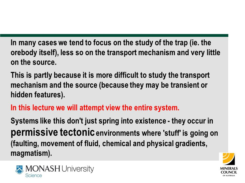 In many cases we tend to focus on the study of the trap (ie