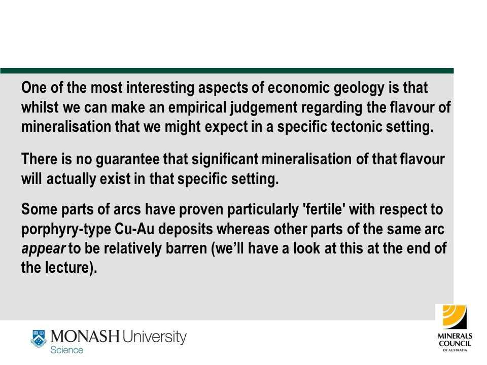 One of the most interesting aspects of economic geology is that