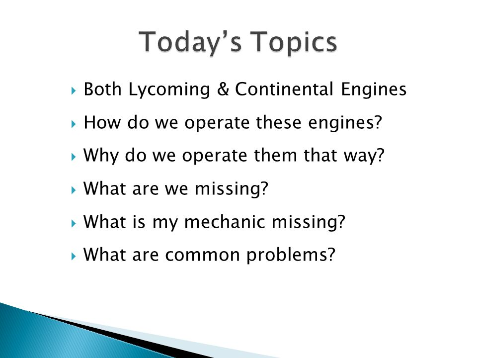 Today's Topics Both Lycoming & Continental Engines
