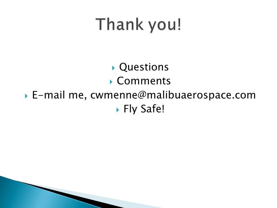 E-mail me, cwmenne@malibuaerospace.com
