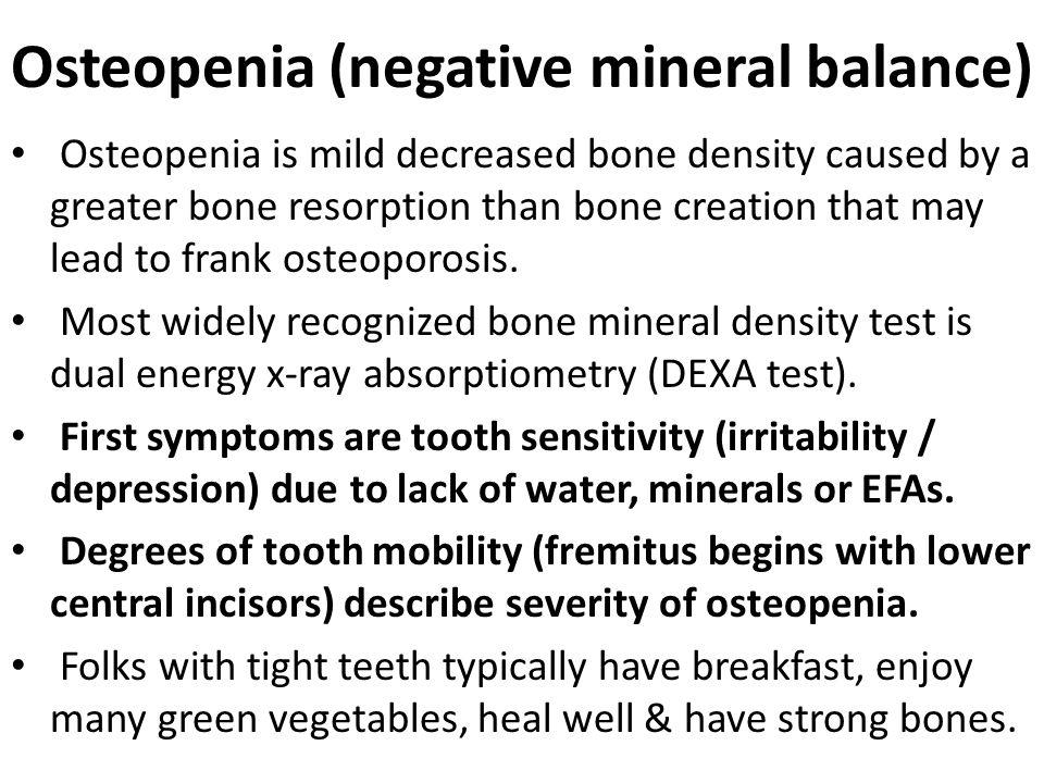 Osteopenia (negative mineral balance)