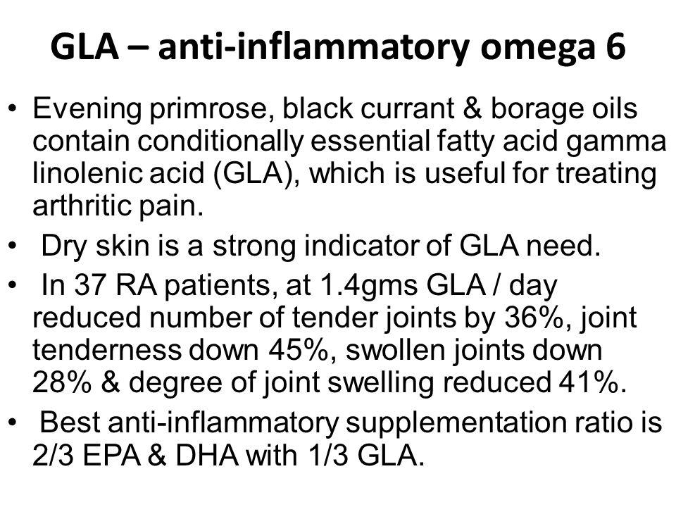 GLA – anti-inflammatory omega 6
