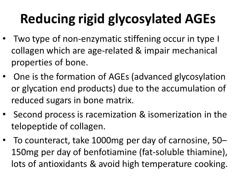 Reducing rigid glycosylated AGEs