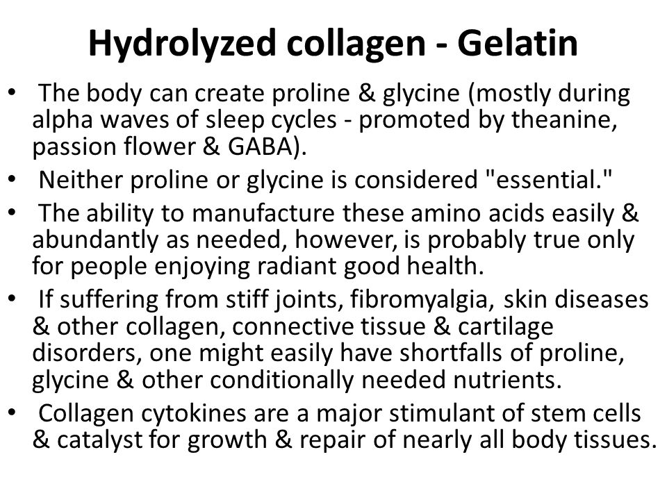 Hydrolyzed collagen - Gelatin