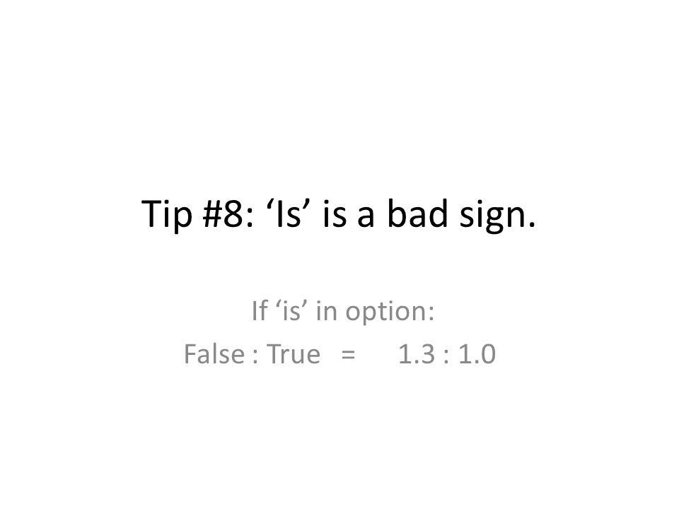 If 'is' in option: False : True = 1.3 : 1.0
