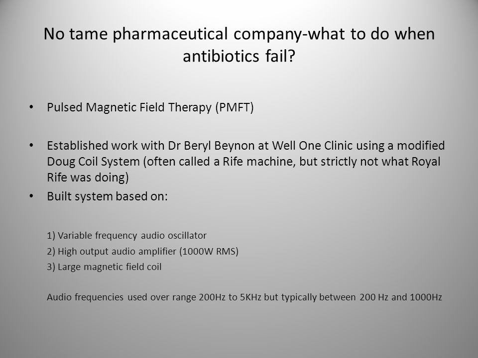 No tame pharmaceutical company-what to do when antibiotics fail