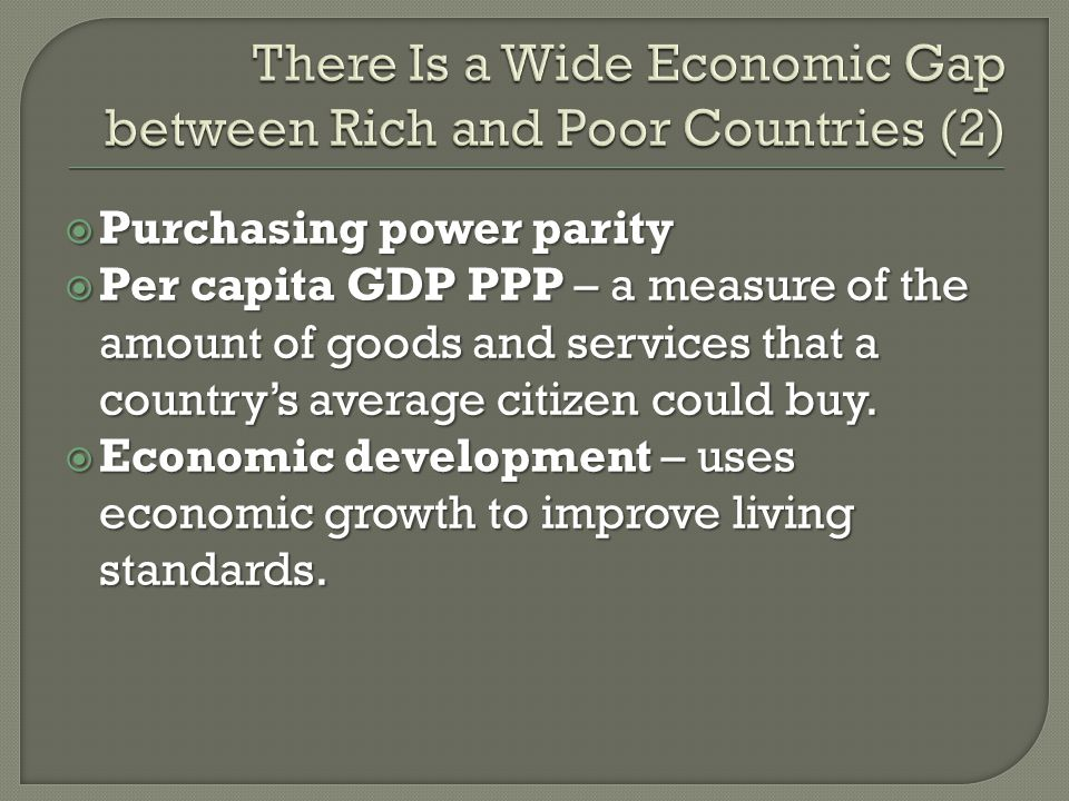 There Is a Wide Economic Gap between Rich and Poor Countries (2)