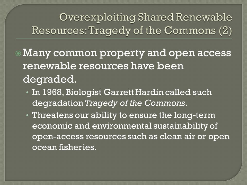 Overexploiting Shared Renewable Resources: Tragedy of the Commons (2)
