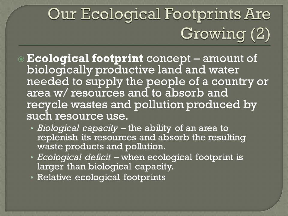 Our Ecological Footprints Are Growing (2)