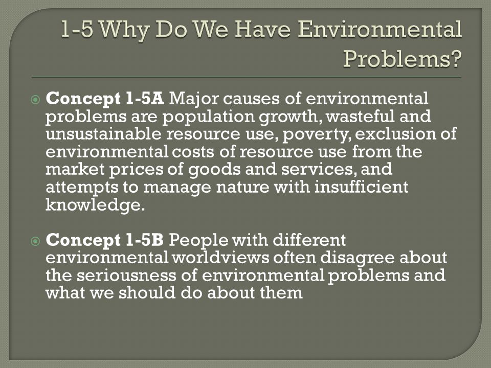 1-5 Why Do We Have Environmental Problems