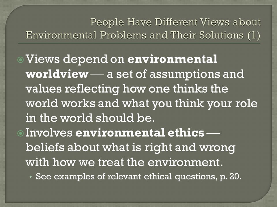 People Have Different Views about Environmental Problems and Their Solutions (1)