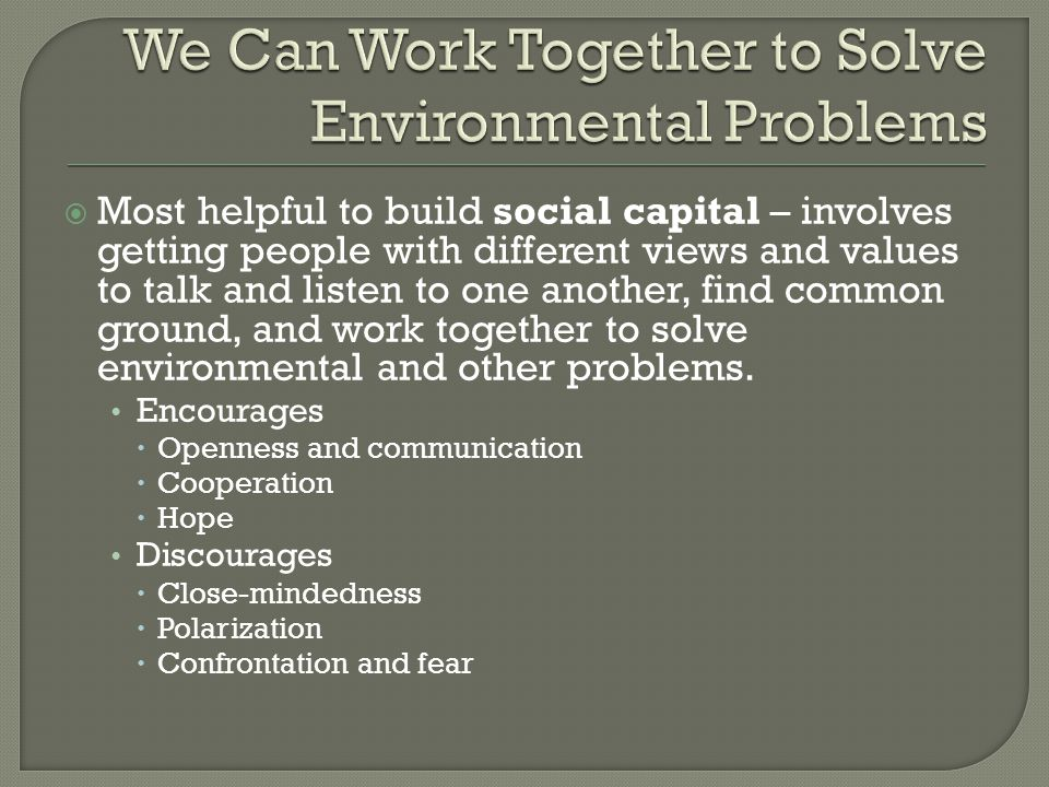 We Can Work Together to Solve Environmental Problems