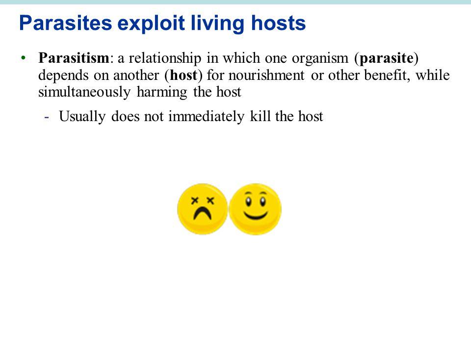 Parasites exploit living hosts