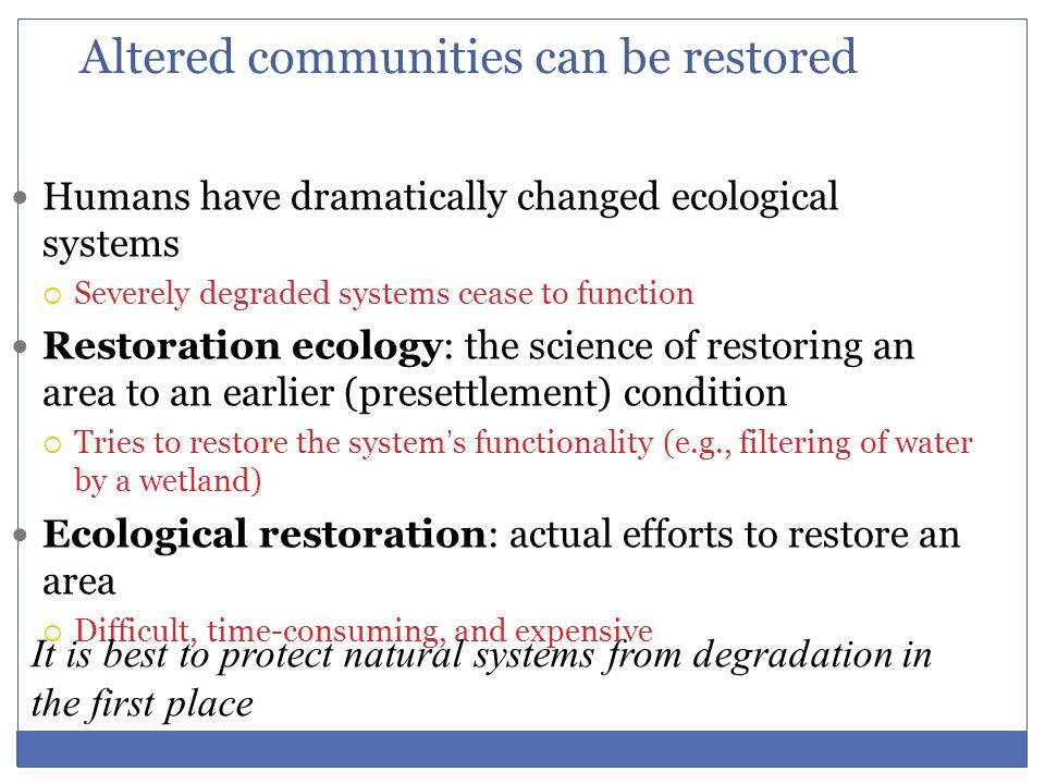 Altered communities can be restored