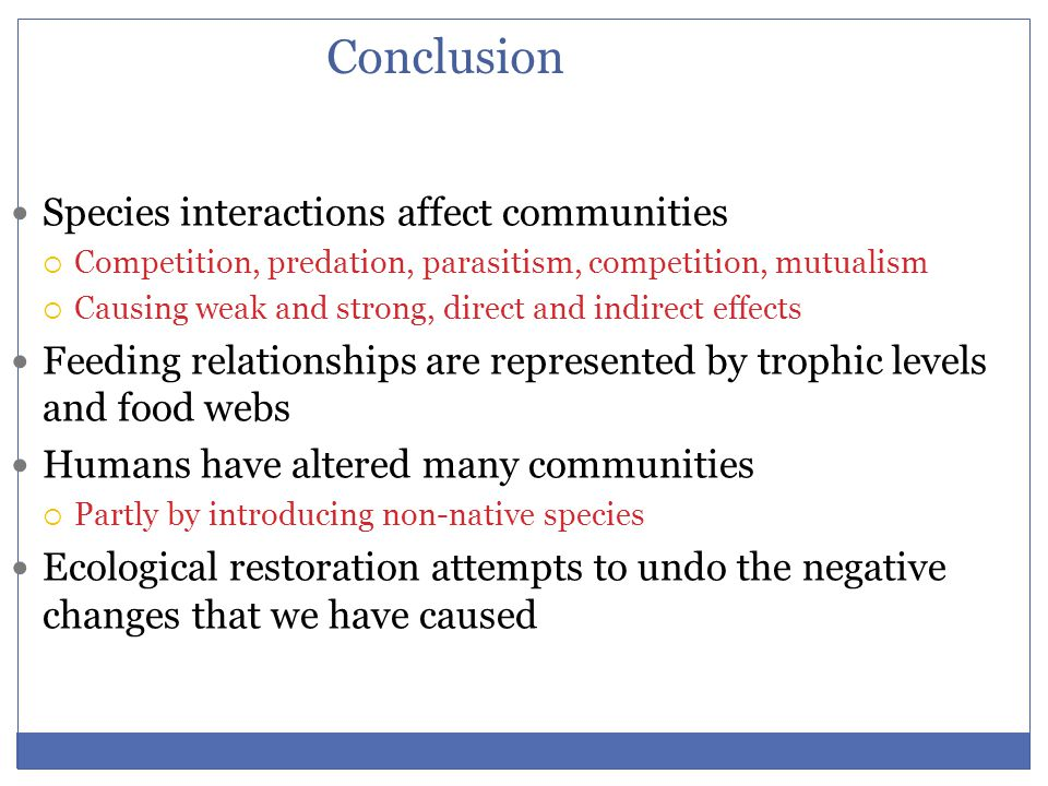 Conclusion Species interactions affect communities
