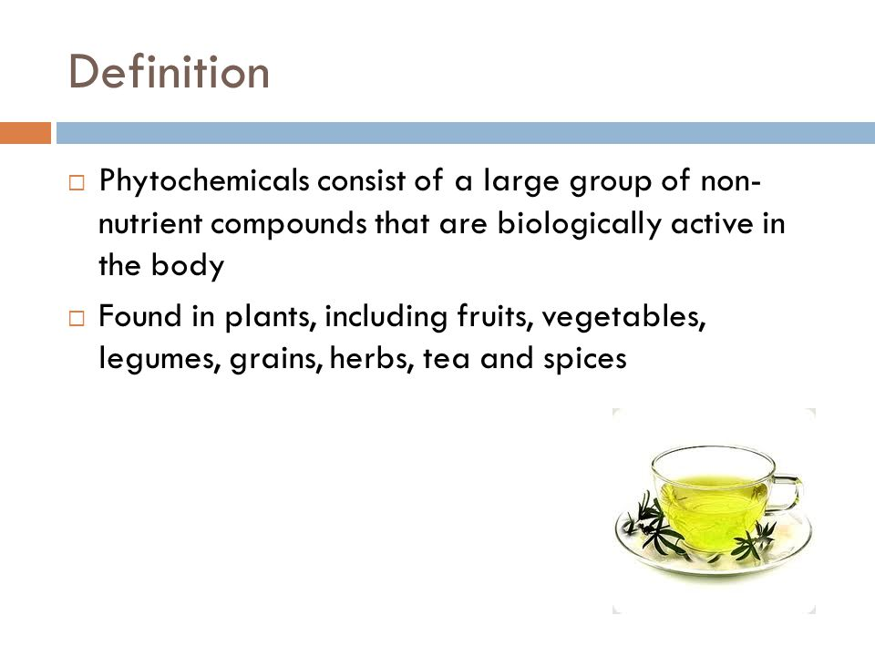 Definition Phytochemicals consist of a large group of non- nutrient compounds that are biologically active in the body.