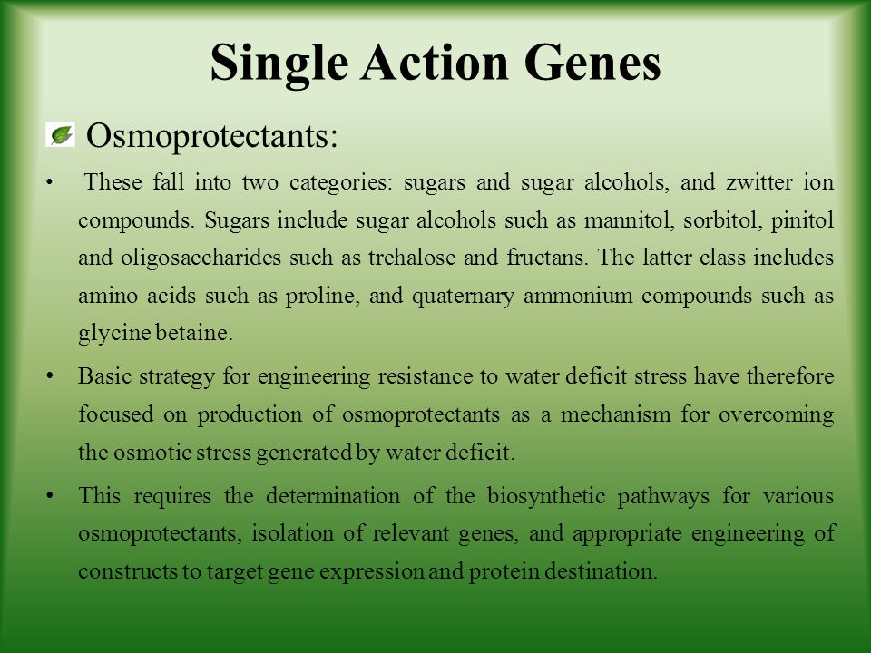 Single Action Genes Osmoprotectants: