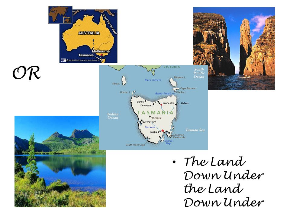 OR The Land Down Under the Land Down Under