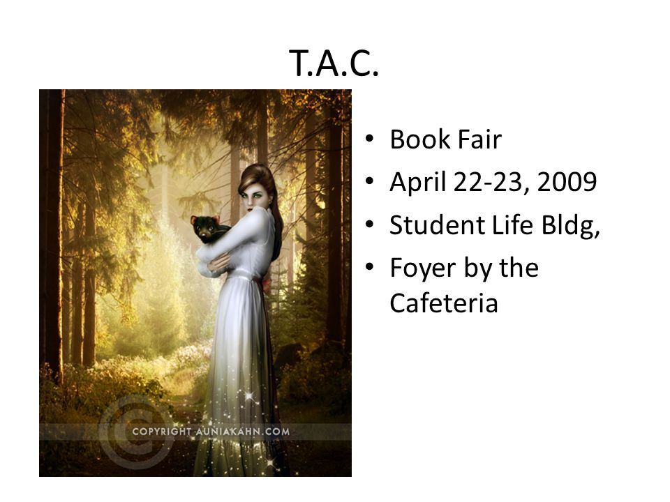 T.A.C. Book Fair April 22-23, 2009 Student Life Bldg,