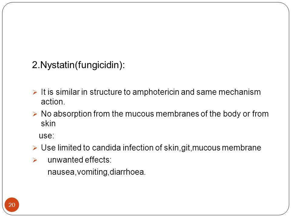 2.Nystatin(fungicidin):