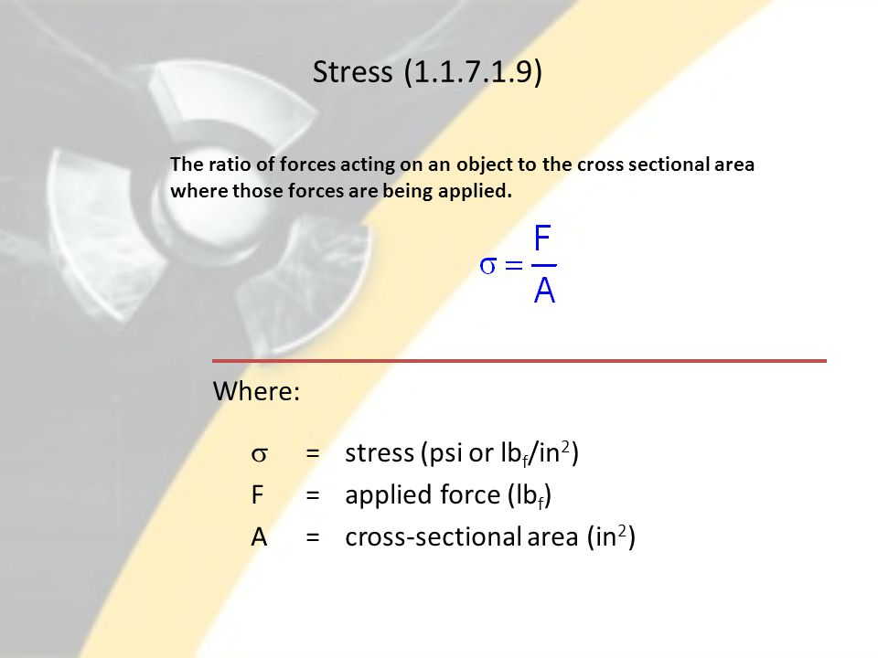 Stress (1.1.7.1.9) Where: s = stress (psi or lbf/in2)