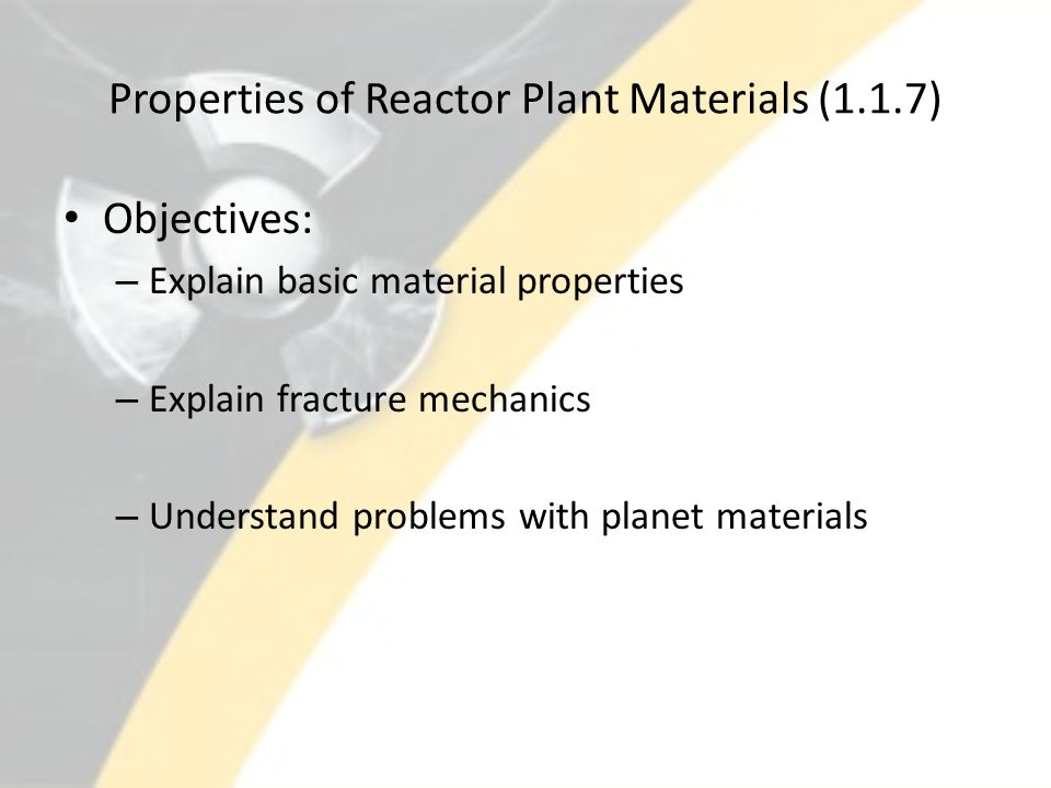Properties of Reactor Plant Materials (1.1.7)