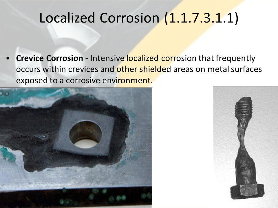 Localized Corrosion (1.1.7.3.1.1)