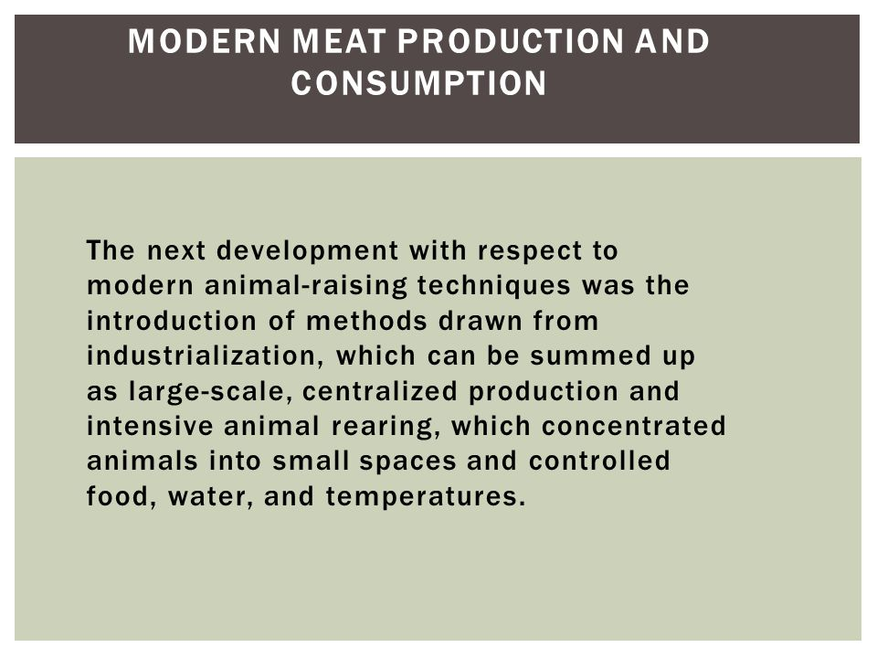 Modern Meat Production and Consumption