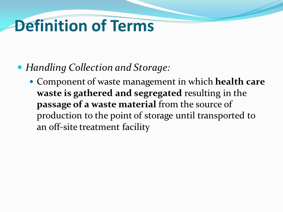 Definition of Terms Handling Collection and Storage: