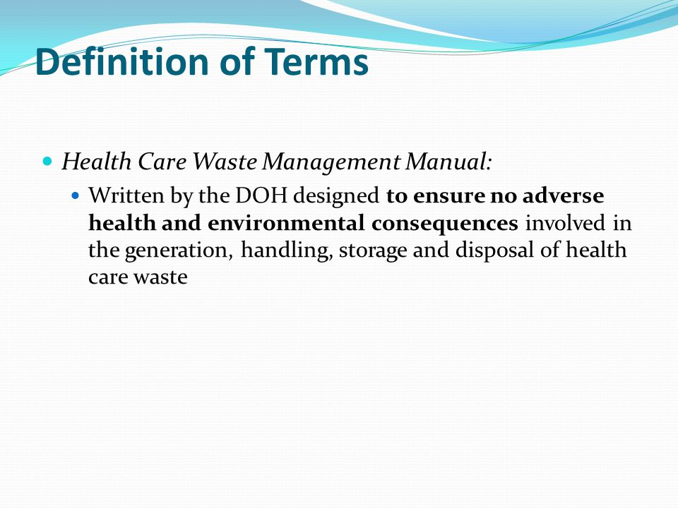 Definition of Terms Health Care Waste Management Manual:
