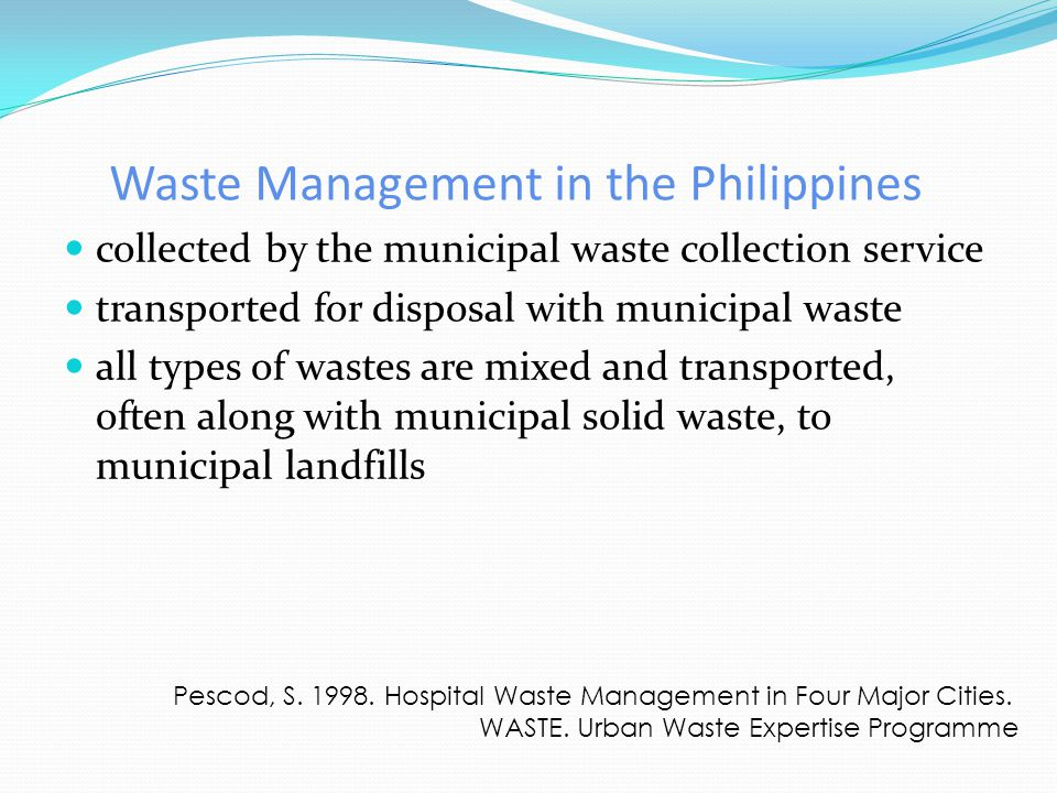 waste management in the philippines Local government solid waste management to encourage and facilitate the development of local plans, nswmc is mandated to publish guidelines for identification of areas with common waste management problems and appropriate units for clustering solid waste management services.