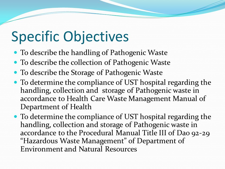 Specific Objectives To describe the handling of Pathogenic Waste