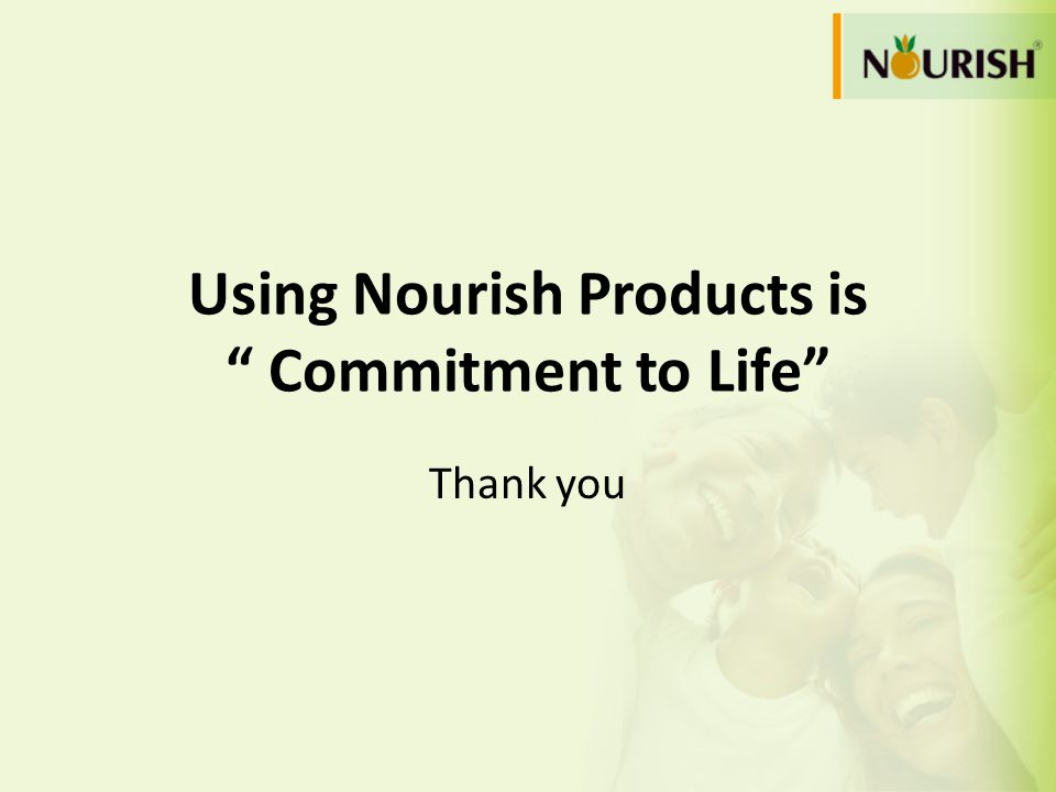 Using Nourish Products is Commitment to Life