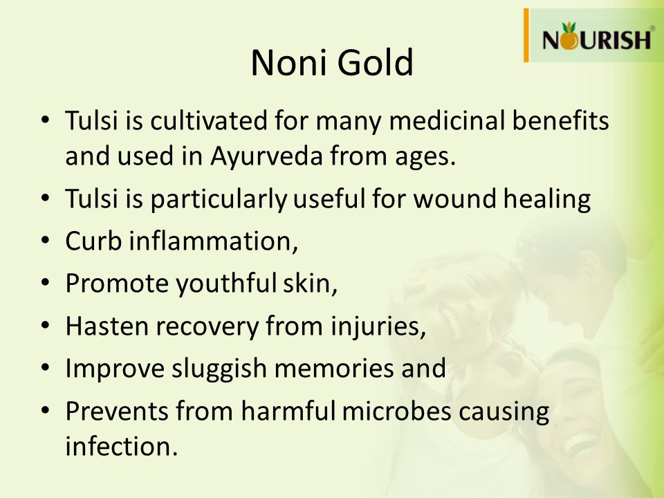 Noni Gold Tulsi is cultivated for many medicinal benefits and used in Ayurveda from ages. Tulsi is particularly useful for wound healing.