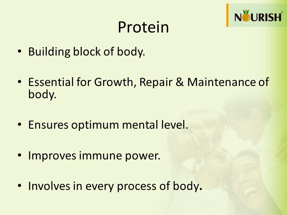 Protein Building block of body.