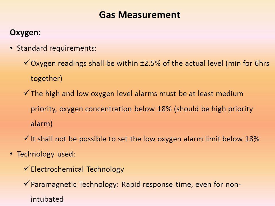 Gas Measurement Oxygen: Standard requirements: