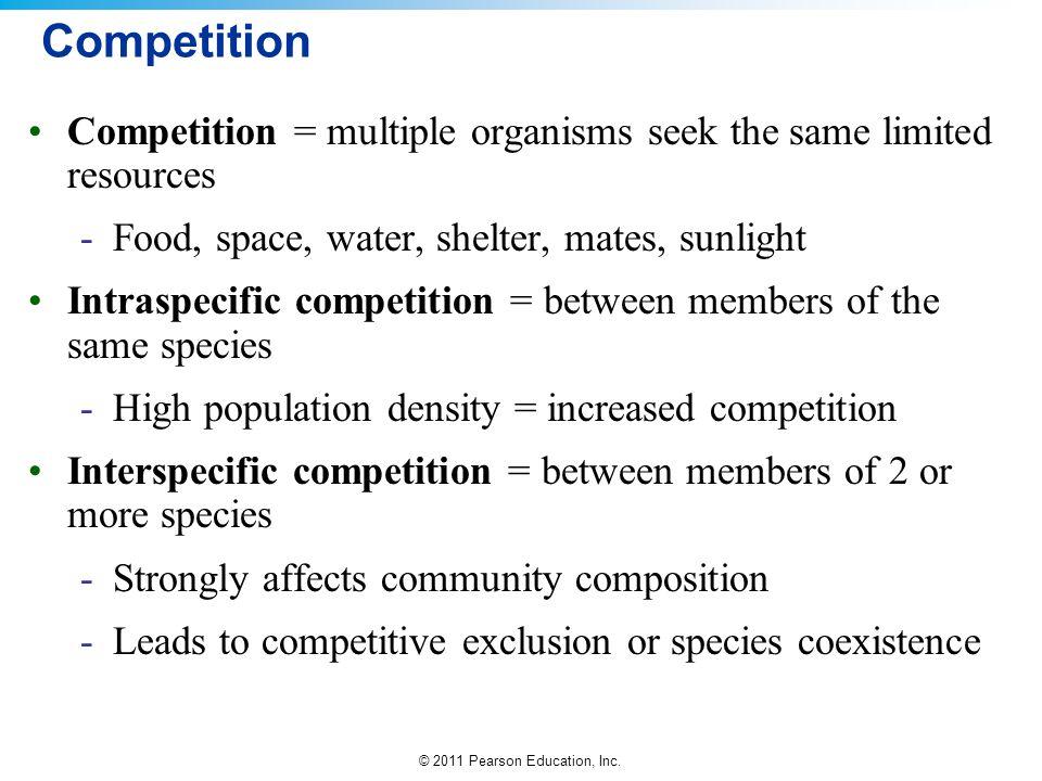 Competition Competition = multiple organisms seek the same limited resources. Food, space, water, shelter, mates, sunlight.