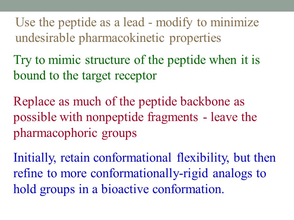 Use the peptide as a lead - modify to minimize undesirable pharmacokinetic properties
