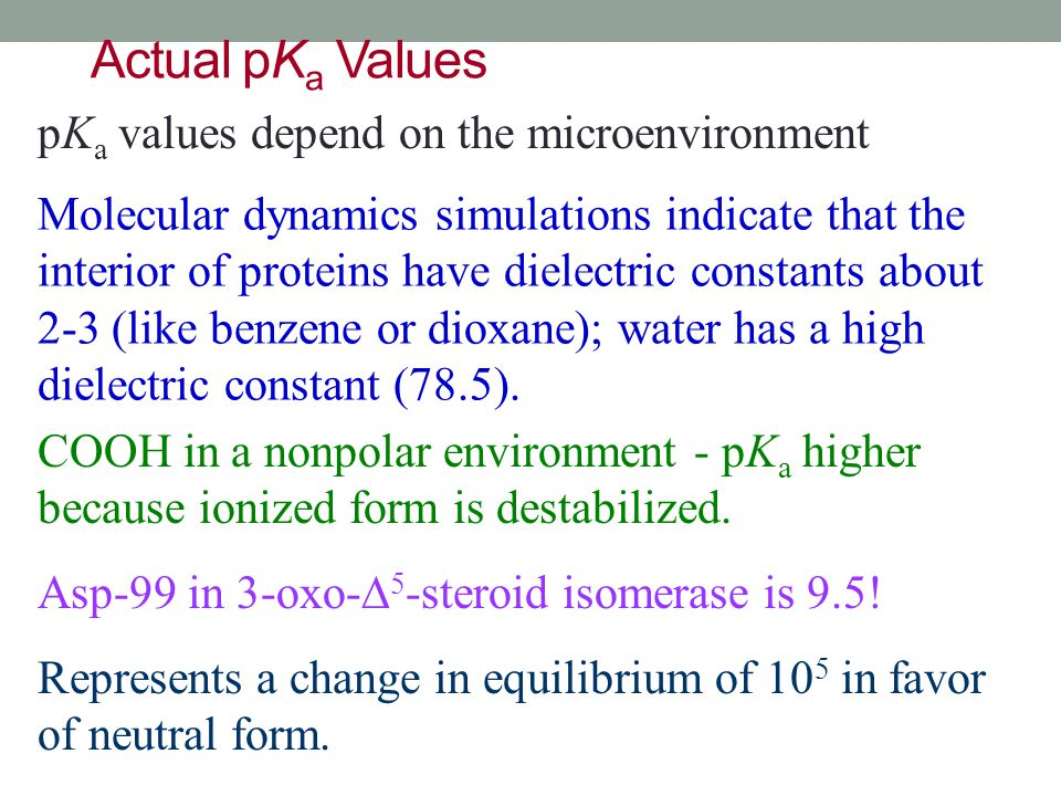 Actual pKa Values pKa values depend on the microenvironment