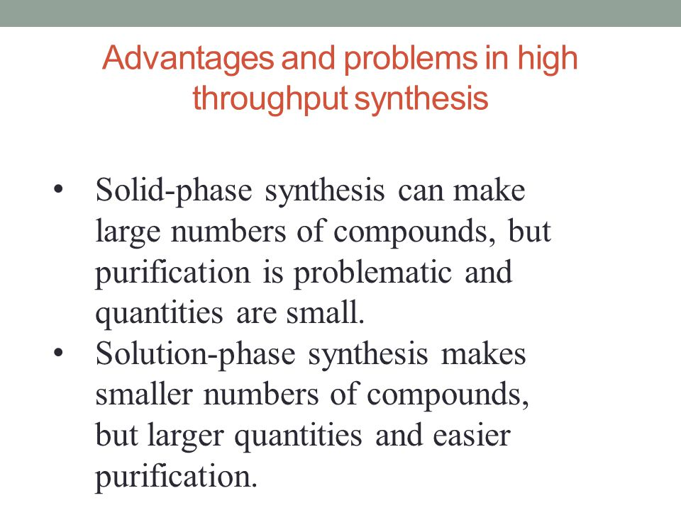 Advantages and problems in high throughput synthesis