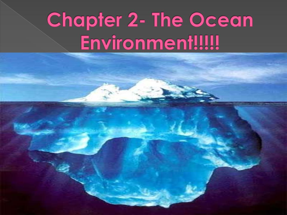 Chapter 2- The Ocean Environment!!!!!