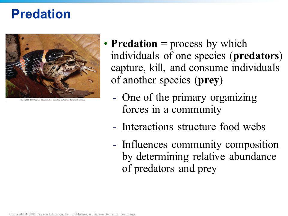 Predation Predation = process by which individuals of one species (predators) capture, kill, and consume individuals of another species (prey)