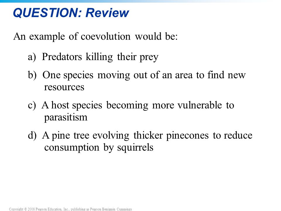 QUESTION: Review An example of coevolution would be:
