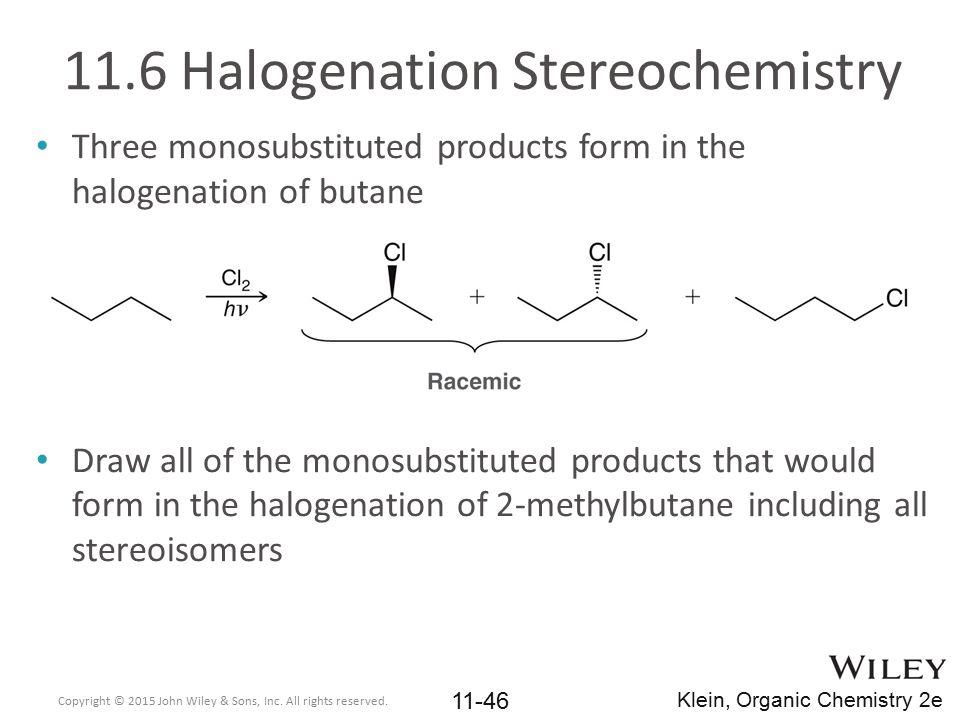 11.6 Halogenation Stereochemistry