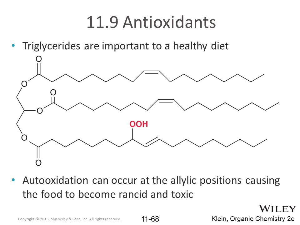 11.9 Antioxidants Triglycerides are important to a healthy diet