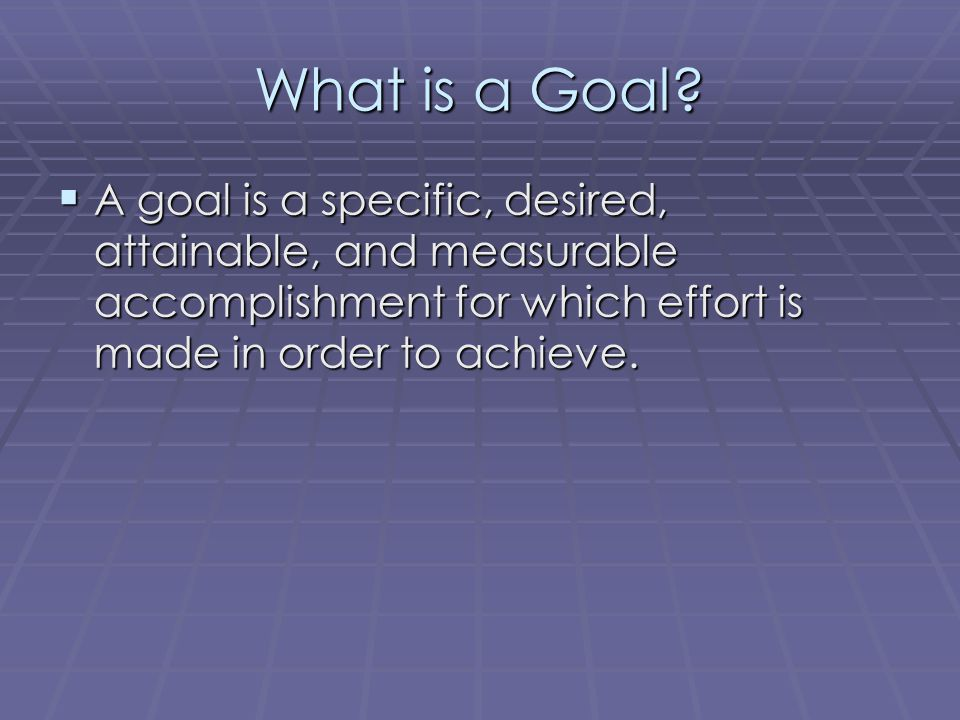 What is a Goal.